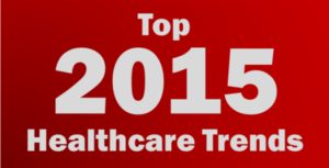 Top 2015 Healthcare Trends