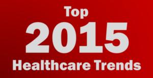 Top 2015 Healthcare Trends