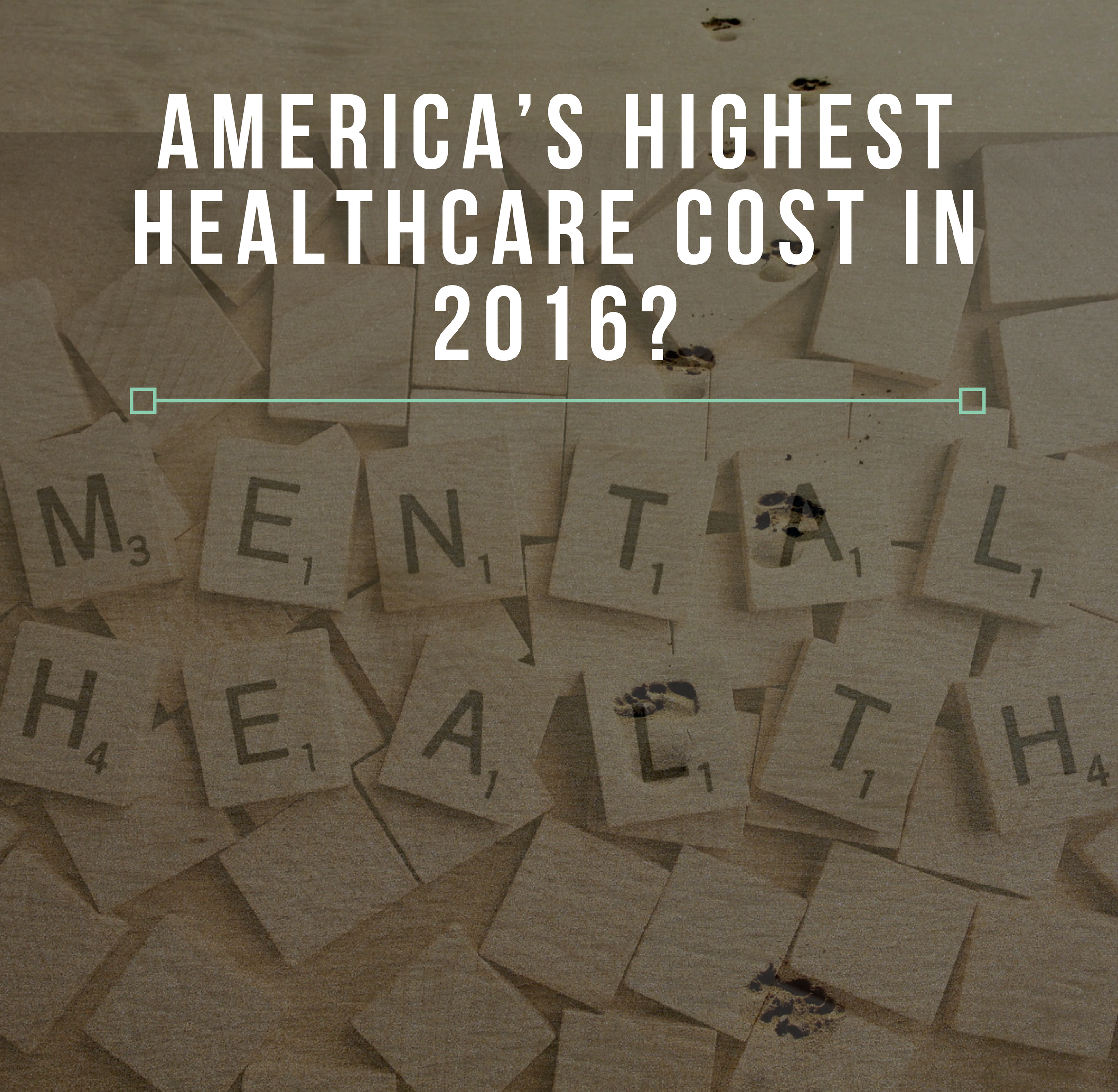 America S Highest Healthcare Cost In 2016 Mental Health