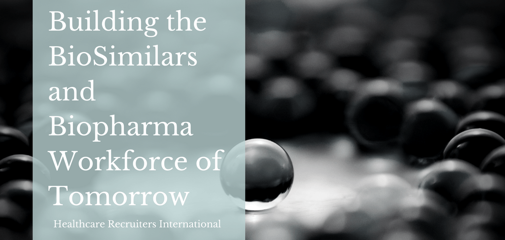 Building the BioSimilars and Biopharma Workforce of Tomorrow