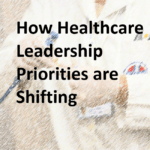 4 Things to Know About the Shifting Landscape of Healthcare Executive Leadership Teams