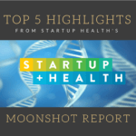 Top 5 Highlights from Startup Health's Moonshot Report