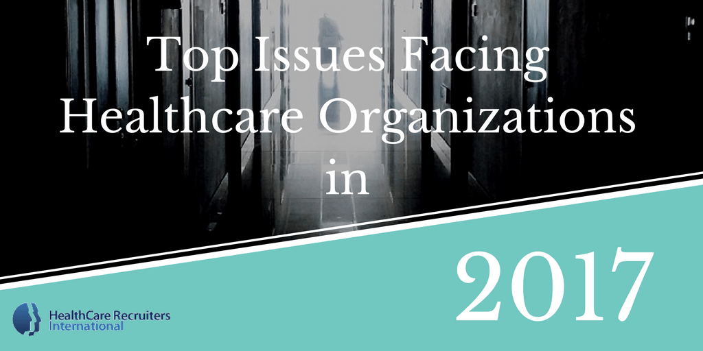 Top Issues Facing Healthcare Organizationsin (1)
