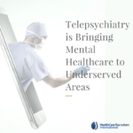 Telepsychiatry is Bringing Mental Healthcare to Underserved Areas