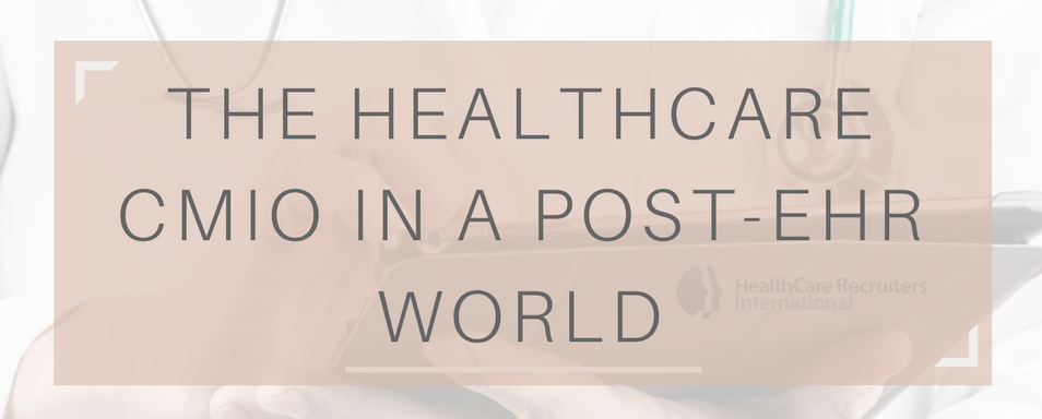 THE HEALTHCARE CMIO IN A POST-EHR WORLD_blog banner