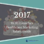 HCRI Launches 2017 Healthcare Marketing Salary Guide