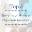 The Top 5 Benefits of Hiring a Physician Assistant (2)