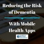 Reducing the Risk of Dementia with Mobile Health Apps