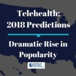 Telehealth: The 2018 Predicted Dramatic Rise in Popularity