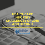 Healthcare Industry Challenges of 2018 and Beyond