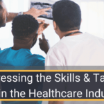 Addressing the Skills and Talent Gap in the Healthcare Industry