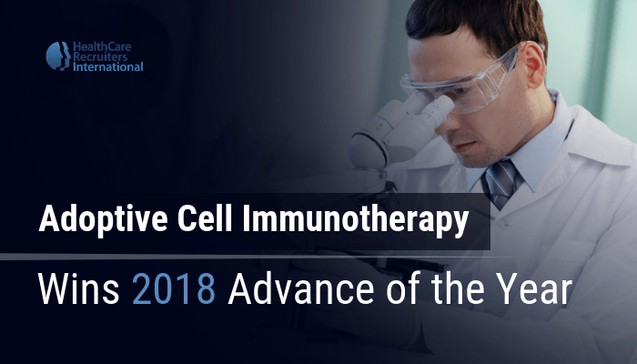 Adoptive Cell Immunotherapy Wins 2018 Advance of the Year